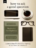 How to Ask a Good Question - Matthew Lee Anderson