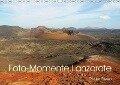 Foto-Momente Lanzarote (Wandkalender 2018 DIN A3 quer) Dieser erfolgreiche Kalender wurde dieses Jahr mit gleichen Bildern und aktualisiertem Kalendarium wiederveröffentlicht. - Roger Steen