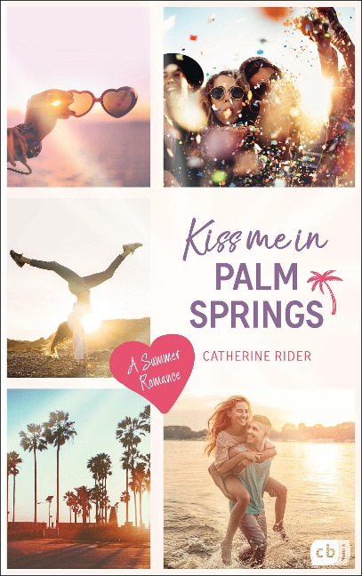 Kiss me in Palm Springs - Catherine Rider