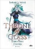 Throne of Glass 3 - Erbin des Feuers - Sarah J. Maas