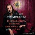Die Märchentante, der Sultan, mein Harem und ich (Live-Lesung) - Helge Timmerberg