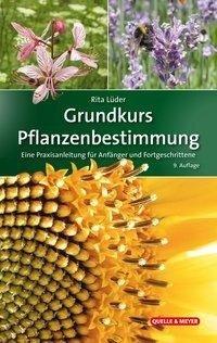 Grundkurs Pflanzenbestimmung - Rita Lüder