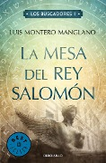 La mesa del rey Salomón - Luis Montero Manglano