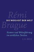 Die Weisheit der Welt - Rémi Brague