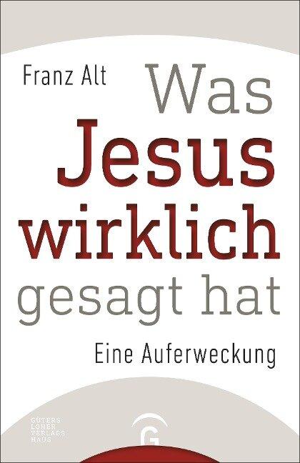 Was Jesus wirklich gesagt hat - Franz Alt