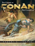 The Coming of Conan the Cimmerian: The Original Adventures of the Greatest Sword and Sorcery Hero of All Time! - Robert E. Howard