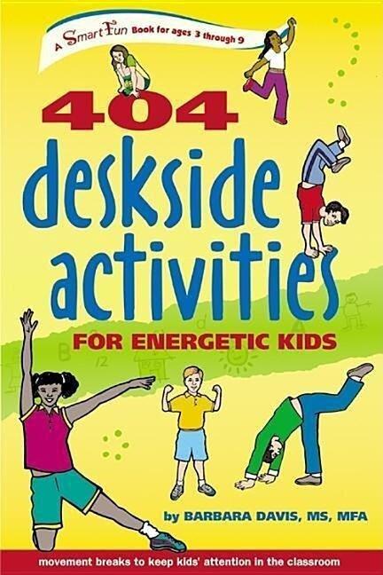 404 Deskside Activities for Energetic Kids - Barbara Davis