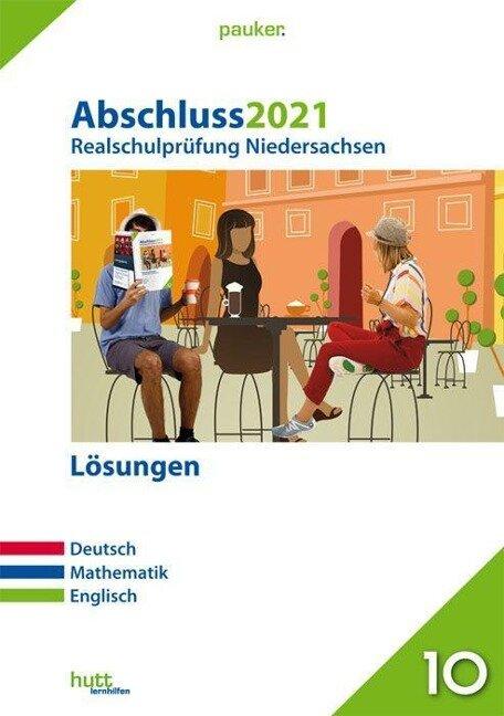 Abschluss 2021 - Realschulprüfung Niedersachsen Lösungen -