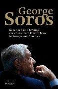 George Soros: Gedanken und Lösungsvorschläge zum Finanzchaos in Europa und Amerika - George Soros