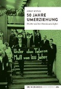 50 Jahre Umerziehung - Josef Kraus