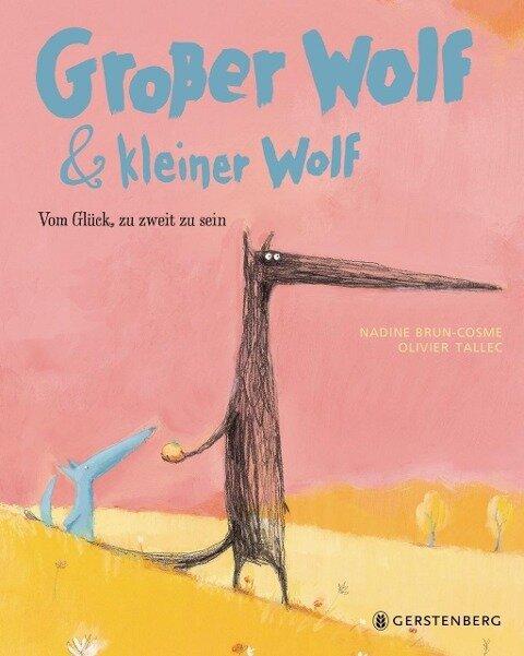 Großer Wolf & kleiner Wolf - Vom Glück, zu zweit zu sein