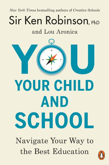 You, Your Child, and School - Ken Robinson, Lou Aronica