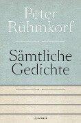 Sämtliche Gedichte 1956 - 2008 - Peter Rühmkorf