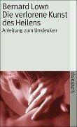 Die verlorene Kunst des Heilens - Bernard Lown