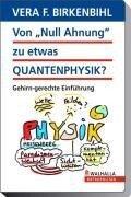 """Von """"Null Ahnung"""" zu etwas Quantenphysik. DVD-Video - Vera F. Birkenbihl"""