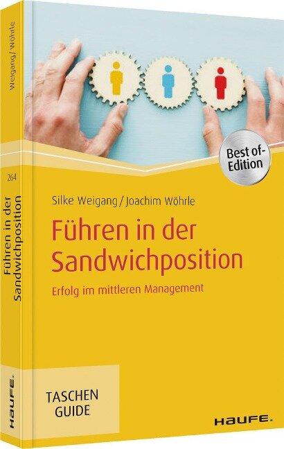 Führen in der Sandwichposition - Silke Weigang, Joachim Wöhrle