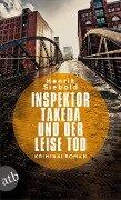 Inspektor Takeda und der leise Tod - Henrik Siebold