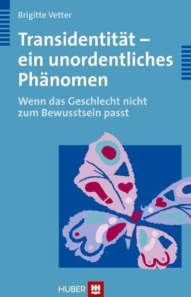 Transidentität - ein unordentliches Phänomen - Brigitte Vetter