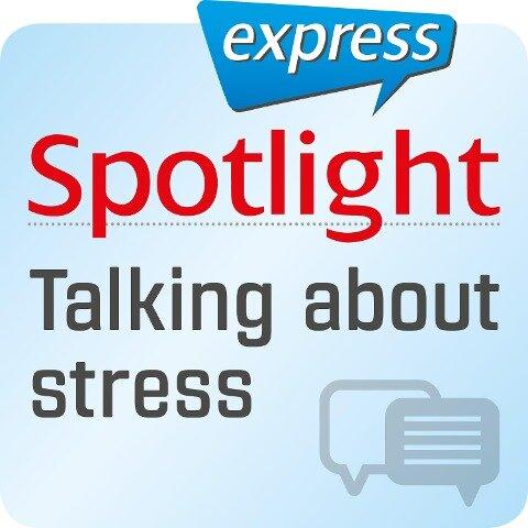 Spotlight express - Kommunikation - Über den Stress reden - Various Artists, Spotlight Verlag