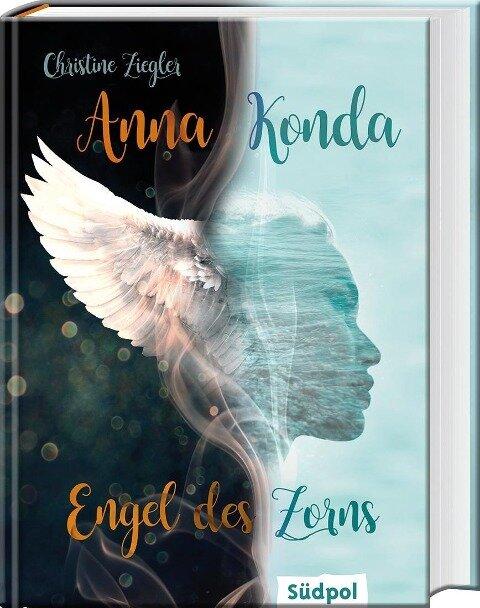 Anna Konda - Engel des Zorns (Band 1. der spannenden Romantasy-Trilogie) - Christine Ziegler