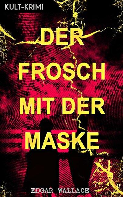 Der Frosch mit der Maske (Kult-Krimi) - Edgar Wallace