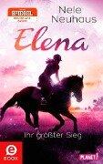 Elena - Ein Leben für Pferde 5: Elena - Ihr größter Sieg - Nele Neuhaus