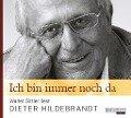 Ich bin immer noch da - Walter Sittler liest Dieter Hildebrandt - Dieter Hildebrandt