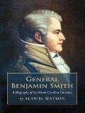 General Benjamin Smith - Alan D. Watson