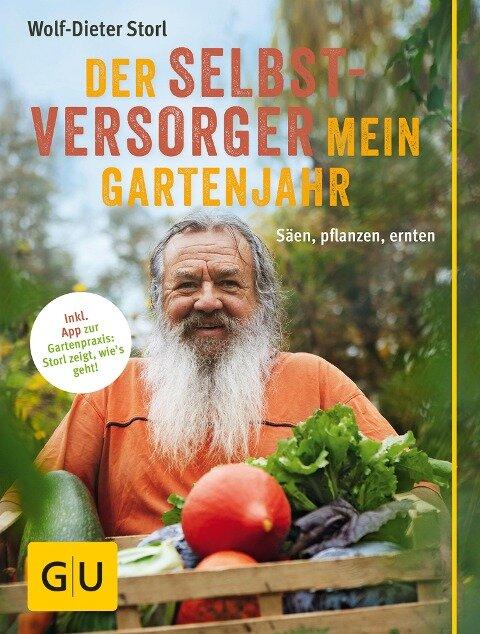Der Selbstversorger: Mein Gartenjahr - Wolf-Dieter Storl