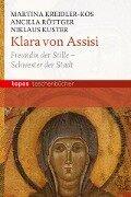 Klara von Assisi - Martina Kreidler-Kos, Ancilla Röttger, Niklaus Kuster