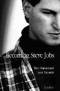 Becoming Steve Jobs - Brent Schlender, Rick Tetzeli