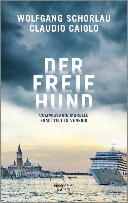 Der freie Hund - Wolfgang Schorlau, Claudio Caiolo