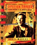 Lipstick Traces - Greil Marcus