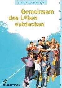 Ethik 5 / 6. Arbeitsheft. Gemeinsam das Leben entdecken. Sachsen-Anhalt -