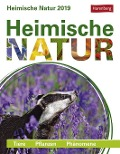 Heimische Natur - Kalender 2019 - Daniel Lingenhöhl, Brigitte Lotz, Martina Schnober-Sen, Thomas Trösch