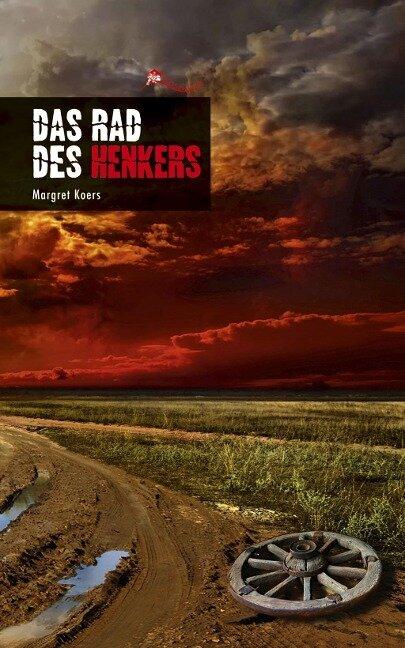 Das Rad des Henkers - Margret Koers