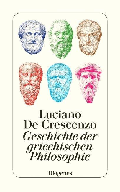 Geschichte der griechischen Philosophie - Luciano De Crescenzo