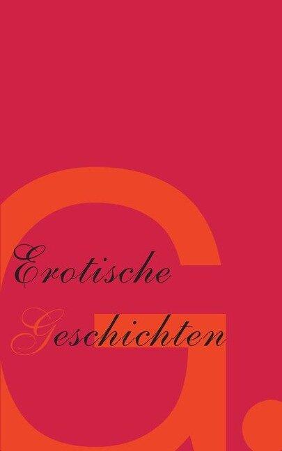 G-Punkt - 23 sinnliche, erotische Geschichten - Tim Rohrer