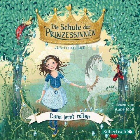 Die Schule der Prinzessinnen 02. Dana lernt reiten. CD - Judith Allert