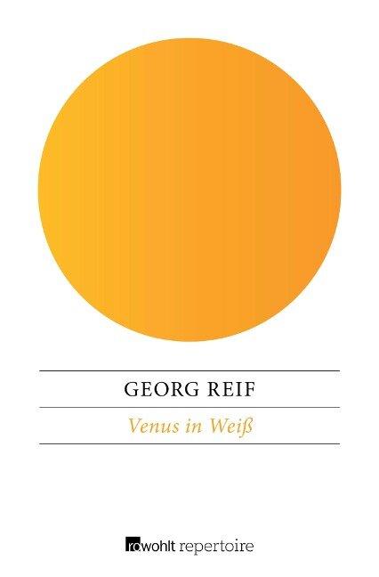 Venus in Weiß - Georg Reif