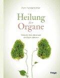 Heilung der Organe - Kurt Hungerbühler