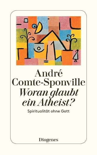 Woran glaubt ein Atheist? - André Comte-Sponville