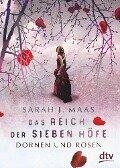 Das Reich der sieben Höfe - Dornen und Rosen - Sarah J. Maas