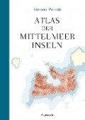 Atlas der Mittelmeerinseln - Simone Perotti