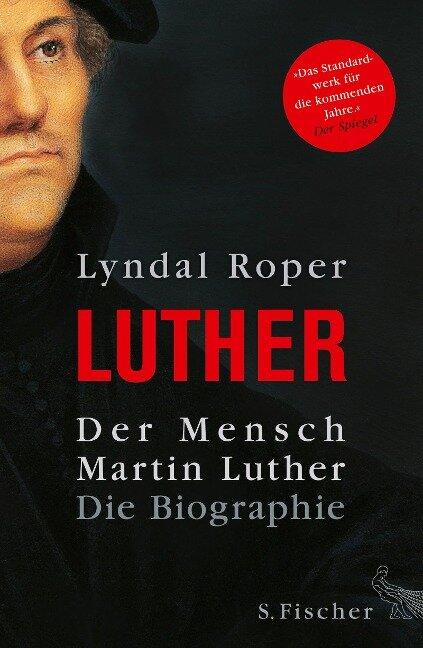 Der Mensch Martin Luther - Lyndal Roper