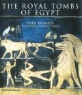 Royal Tombs of Egypt: The Art of Thebes Revealed - Zahi Hawass