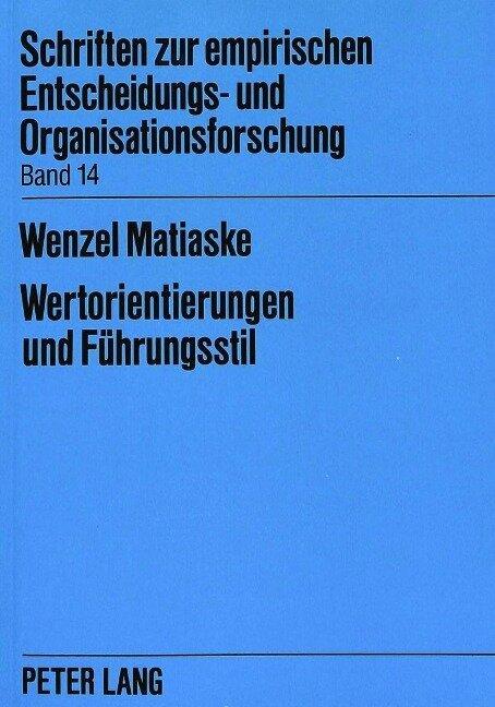 Wertorientierungen und Führungsstil - Wenzel Matiaske