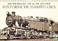 Erinnerung an alte Zeiten: Historische Dampfloks (Wandkalender 2018 DIN A4 quer) - k. A. CALVENDO