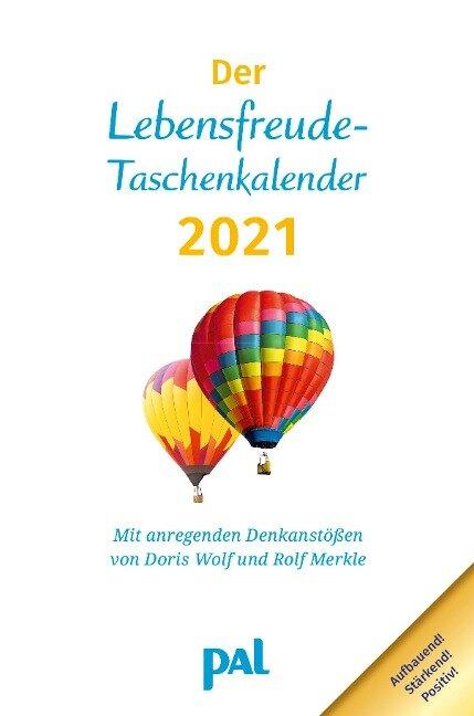 Der PAL-Lebensfreude-Taschenkalender 2021 - Doris Wolf, Rolf Merkle