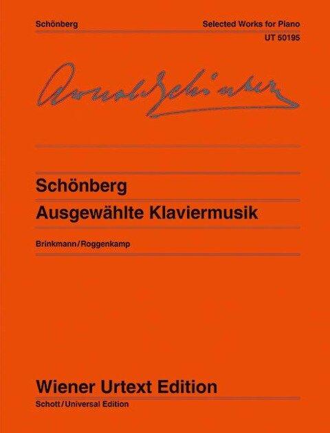 Ausgewählte Klaviermusik - Arnold Schönberg